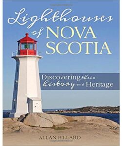 Lighthouses of Nova Scotia: Discovering their history and heritage