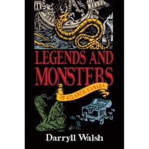 Legends and Monsters of Atlantic Canada