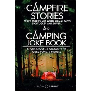 Campfire Stories and Camping Joke Book (Two Books In One)