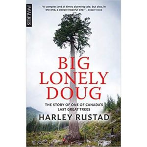 Big Lonely Doug: The Story of One of Canada's Last Great Trees Paperback