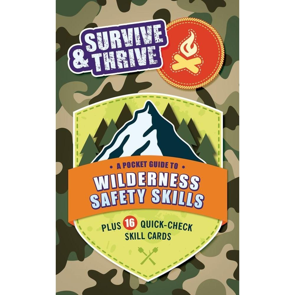 Survive & Thrive: A Pocket Guide To Wilderness Safety Skills (Paperback)