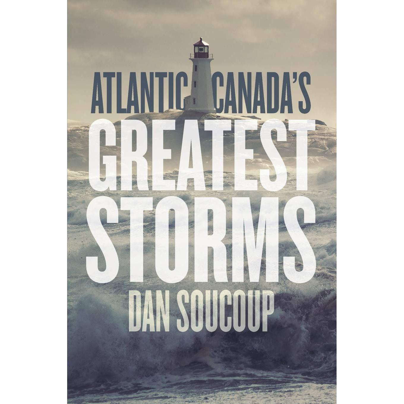 Atlantic Canada's Greatest Storms Paperback