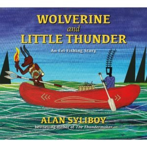 Wolverine and Little Thunder: An Eel Fishing Story