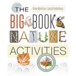 The Big Book of Nature Activities: A Year-Round Guide to Outdoor Learning