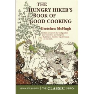 The Hungry Hiker's Book of Good Cooking